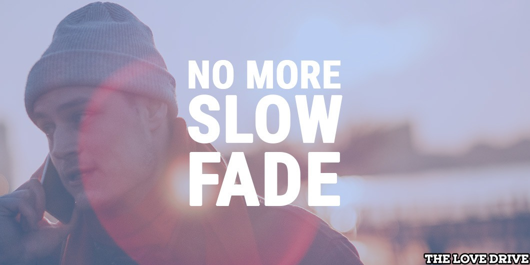 slow fade