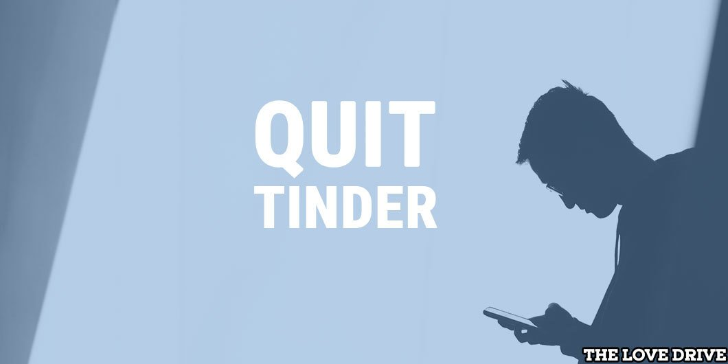 I quit Tinder