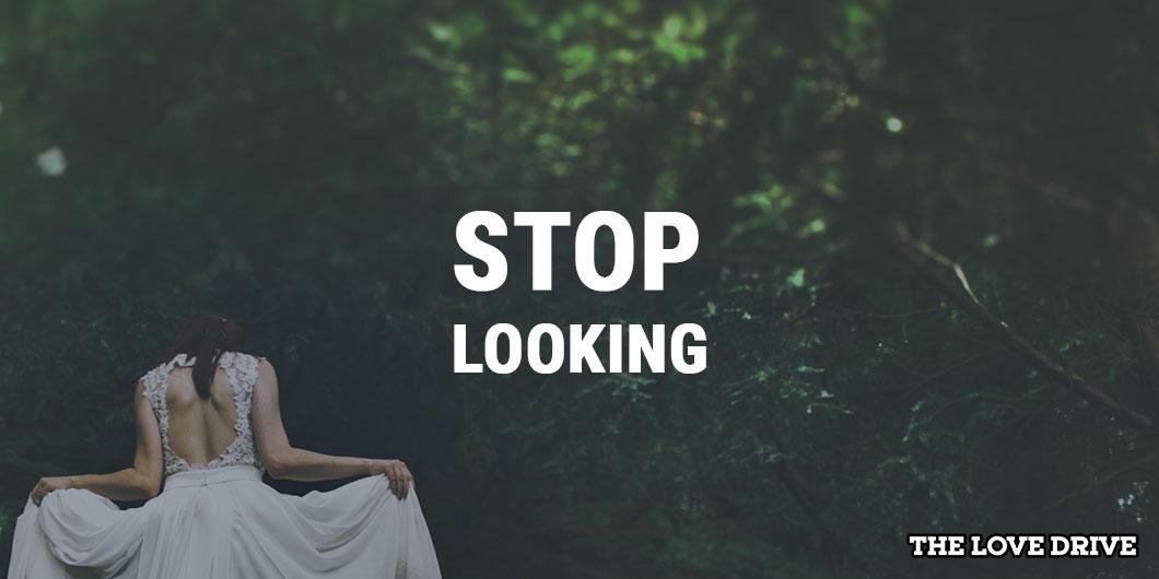 stop looking for love
