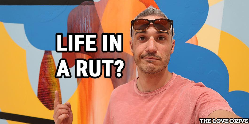 life in a rut