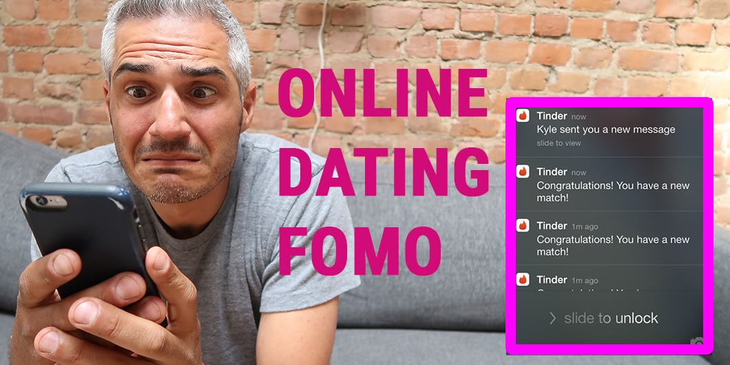 online dating fomo