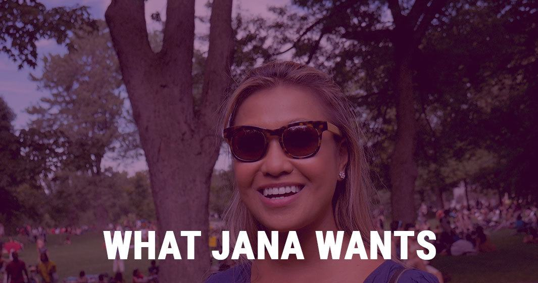 What Jana Wants