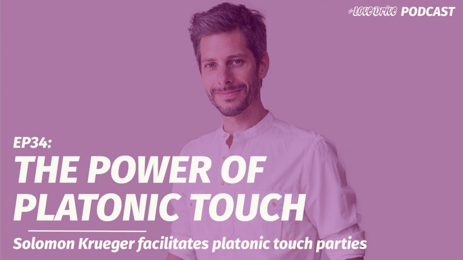 EP34 The Power of Platonic Touch Cuddle Buddy Party